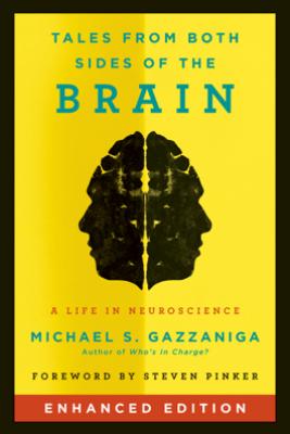 Tales from Both Sides of the Brain (Enhanced Edition) (Enhanced Edition) - Michael S. Gazzaniga
