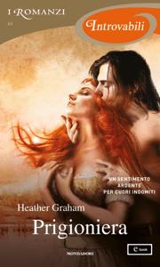 Prigioniera (I Romanzi Introvabili) - Heather Graham pdf download