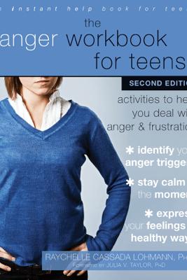 The Anger Workbook for Teens - Raychelle Cassada Lohmann