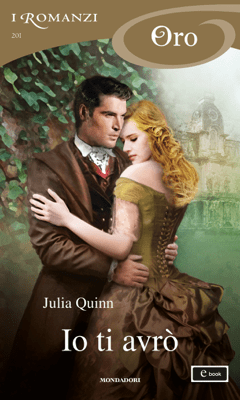 Io ti avrò (I Romanzi Oro) - Julia Quinn pdf download