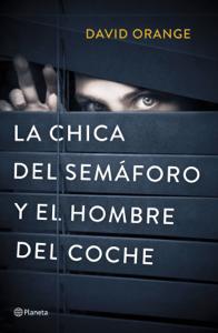 La Chica del Semáforo y el Hombre del Coche - David Orange pdf download