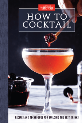 How to Cocktail - America's Test Kitchen
