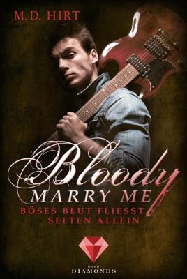 Bloody Marry Me 3: Böses Blut fließt selten allein - M. D. Hirt pdf download