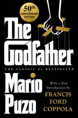 The Godfather - Mario Puzo, Francis Ford Coppola, Anthony Puzo & Robert J. Thompson pdf download