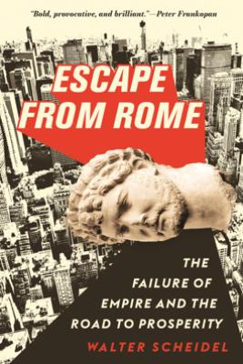 Escape from Rome - Walter Scheidel