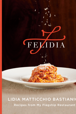 Felidia - Lidia Matticchio Bastianich, Tanya Bastianich Manuali & Fortunato Nicotra