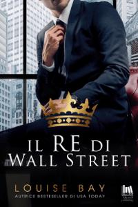 Il re di Wall Street - Louise Bay pdf download