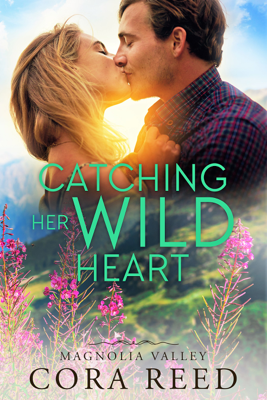 Catching Her Wild Heart - Cora Reed