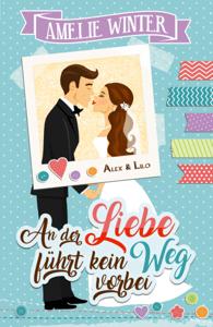 An der Liebe führt kein Weg vorbei - Amelie Winter pdf download