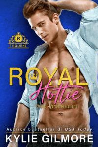 Royal Hottie - Phillip (versione italiana) (I Rourke Vol. 2) - Kylie Gilmore pdf download