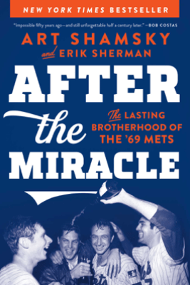 After the Miracle - Art Shamsky