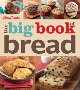 Betty Crocker: The Big Book of Bread - Betty Crocker pdf download