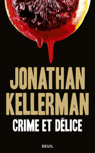 Crime et Délice - Jonathan Kellerman pdf download