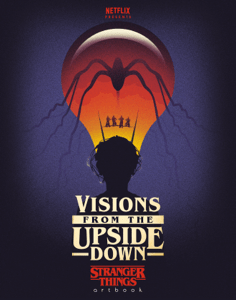 Visions from the Upside Down: Stranger Things Artbook - Netflix, Printed in Blood, Bill Sienkiewicz, Rian Hughes & Orlando Arocena pdf download