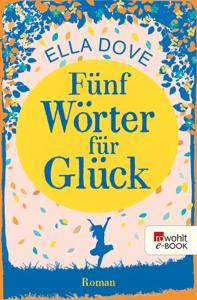 Fünf Wörter für Glück - Ella Dove pdf download