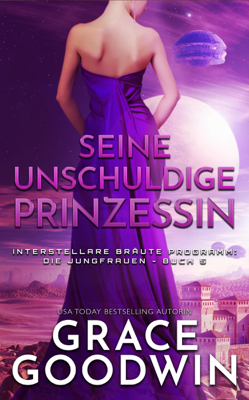 Seine Unschuldige Prinzessin - Grace Goodwin pdf download