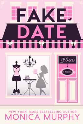 Fake Date - Monica Murphy pdf download
