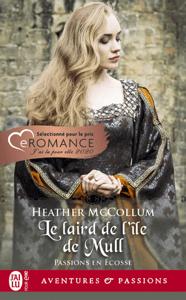 Passions en Écosse (Tome 1) - Le laird de l'île de Mull - Heather McCollum pdf download