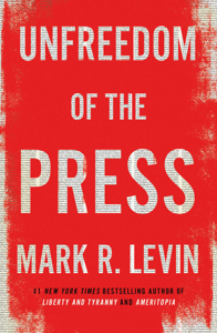 Unfreedom of the Press - Mark R. Levin pdf download