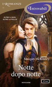 Notte dopo notte (I Romanzi Introvabili) - Meagan McKinney pdf download