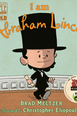 I am Abraham Lincoln - Brad Meltzer & Christopher Eliopoulos