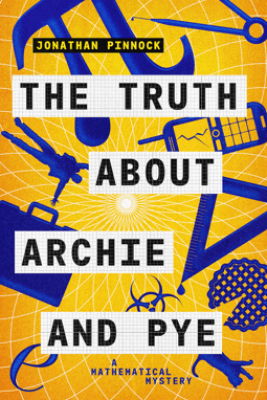 The Truth About Archie and Pye - Jonathan Pinnock