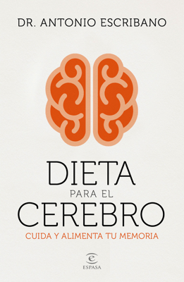 Dieta para el cerebro - Dr. A. Escribano Zafra pdf download