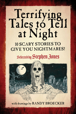 Terrifying Tales to Tell at Night - Stephen Jones & Randy Broecker pdf download