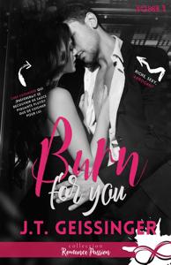 Burn for you - J.T. Geissinger pdf download