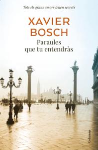 Paraules que tu entendràs - Xavier Bosch pdf download