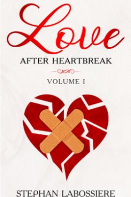 Finding Love After Heartbreak - Stephan Labossiere