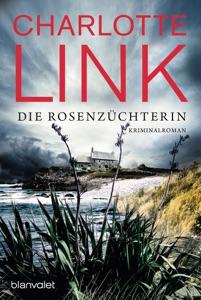 Die Rosenzüchterin - Charlotte Link pdf download