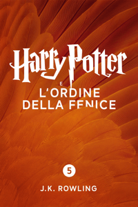 Harry Potter e l'Ordine della Fenice (Enhanced Edition) - J.K. Rowling, Angela Ragusa, Beatrice Masini & Valentina Daniele pdf download