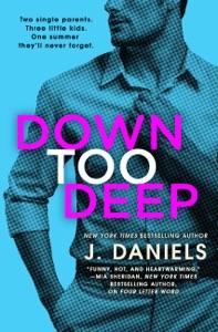 Down Too Deep - J Daniels pdf download