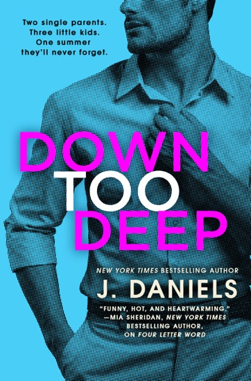 Down Too Deep by J Daniels PDF Download