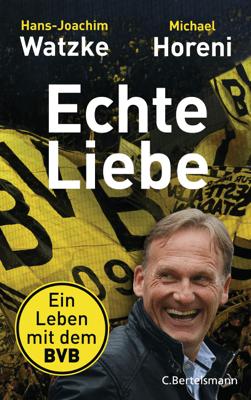 Echte Liebe - Hans-Joachim Watzke & Michael Horeni pdf download