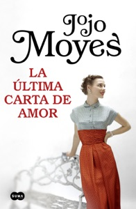 La última carta de amor - Jojo Moyes pdf download