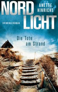 Nordlicht - Die Tote am Strand - Anette Hinrichs pdf download