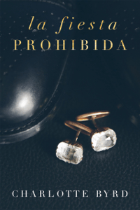 La fiesta prohibida - Charlotte Byrd pdf download