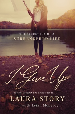 I Give Up - Laura Story pdf download