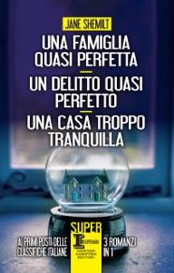Una famiglia quasi perfetta - Un delitto quasi perfetto - Una casa troppo tranquilla - Jane Shemilt pdf download