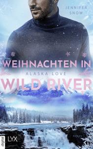 Alaska Love - Weihnachten in Wild River - Jennifer Snow pdf download