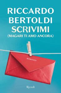 Scrivimi (magari ti amo ancora) - Riccardo Bertoldi pdf download