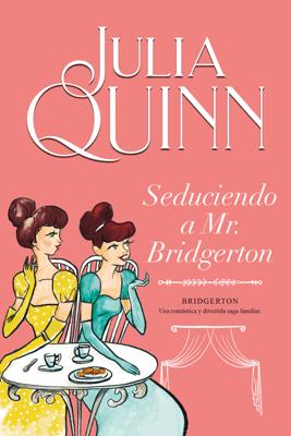 Seduciendo a Mr. Bridgerton (Bridgerton 4) - Julia Quinn pdf download