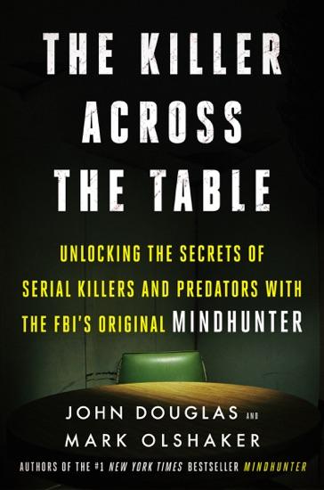 The Killer Across the Table by John E. Douglas & Mark Olshaker PDF Download