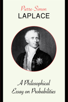 A Philosophical Essay on Probabilities - Pierre Simon Laplace