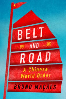 Belt and Road - Bruno Macaes
