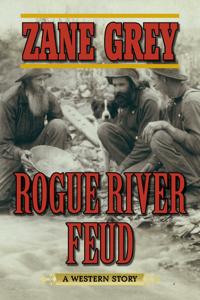 Rogue River Feud - Zane Grey pdf download