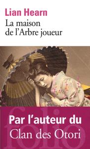 La maison de l'Arbre joueur - Philippe Giraudon & Lian Hearn pdf download