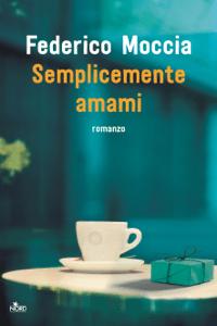 Semplicemente amami - Federico Moccia pdf download